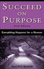 NEW - Succeed on Purpose: Everything Happens for a Reason