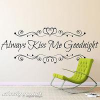 Always Kiss Me Goodnight Bedroom Vinyl Wall Art Love Quote Sticker Decal AKMG01