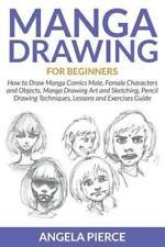 Manga Drawing for Beginners: How to Draw Manga Comics Male, Female Characters an