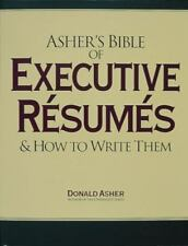 Asher's Bible of Executive Resumes and How to Write Them by Donald Asher (1996,