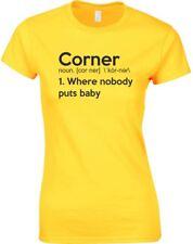 Corner Where Nobody Puts Baby Ladies Printed T-Shirt New Short Sleeve Tshirt