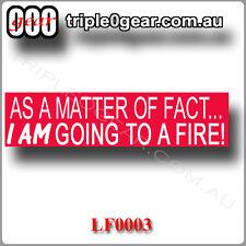 As A Matter of Fact, Firefighting sticker