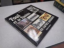 LORRAINE : TOUL ET LE TOULOIS EN CARTES POSTALES GERARD HOWALD editions pierron*