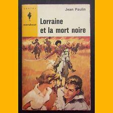 LORRAINE ET LA MORT NOIRE Collection Marabout Junior N°285 Jean Paulin 1964