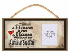 A House is Not a Home Without an Australian Shepherd Dog Sign w/ Photo Insert