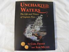 Uncharted Waters : 1ST ED by Sam Milner and Carl Fismer SHIPWRECKS AUTOGRAPHED