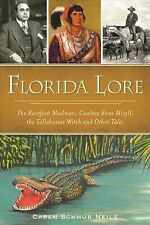 Florida Lore: The Barefoot Mailman, Cowboy Bone Mizell, the Tallahassee Witch...