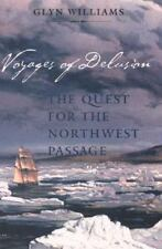 Voyages of Delusion: The Quest for the Northwest Passage Williams, Glyn Hardcov