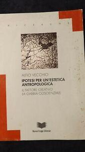 Vecchio: Ipotesi per un'estetica antropologica Fattore creativo Gabbia coscienzi