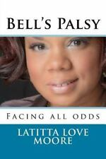 Bell's Palsy by Latitta Moore (2016, Paperback)