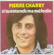 """CHARBY Pierre 45T 7"""" SP SI TU ENTENDS MA MELODIE - LOVE ME BABY -AMI 86076 RARE"""