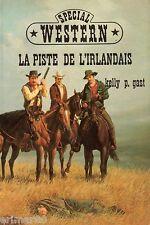 La piste de l'Irlandais / Kelly P. GAST/ Collection Spécial Western // 1 Edition