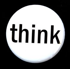 THINK - Fun Novelty Button Pinback Badge 1""