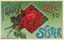 Postcard Embossed Fondest Love to Sister Rose 1912 Printed in Germany