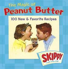 The Magic of Peanut Butter: 100 New & Favorite Recipes Skippy Hardcover