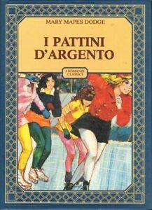 I PATTINI D'ARGENTO di Mary Mapes Dodge ed. Valentina 1982