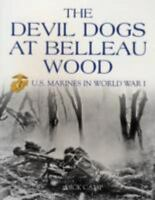 The Devil Dogs at Belleau Wood: U.S. Marines in World War I (Paperback or Softba