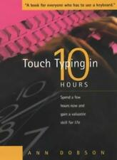 Touch Typing in 10 Hours: Spend a few hours now and gain a valuable skill for l