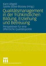 Qualitätsmanagement in der Frühkindlichen Bildung, Erziehung und Betreuung :...
