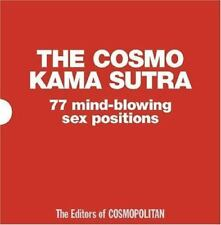 The Cosmo Kama Sutra : 77 Mind-Blowing Sex Positions by Cosmopolitan Editors...