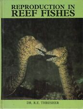 REPRODUCTION IN REEF FISHES Dr RE Thresher **GOOD COPY**