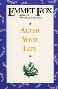 Alter Your Life - Paperback By Fox, Emmet - GOOD