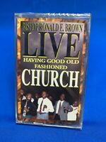 Bishop Ronald E. Brown - Live Having Good Old Fashioned Church Cassette *SEALED*