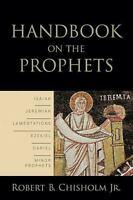 Handbook on the Prophets by Robert B., Jr. Chisholm (2009, Paperback)