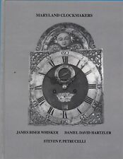 Maryland Clockmakers by Whisker, Hartzler and Petrucelli