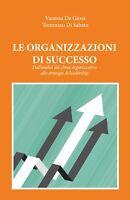 LE ORGANIZZAZIONI DI SUCCESSO - De Giosa, Di Sabato,  Youcanprint