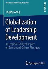 Globalization of Leadership Development : An Empirical Study of Impact on...