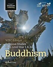 WJEC/Eduqas Religious Studies for A Level Year 1 & AS - Buddhism by Gray, Richar