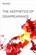 The Aesthetics of Disappearance (Semiotext(e) / Foreign Agents) by Virilio, Pau