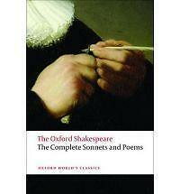 The Complete Sonnets and Poems: The Oxford Shakespeare by William Shakespeare...