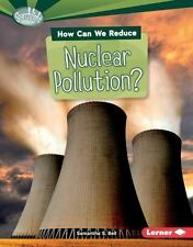 HOW CAN WE REDUCE NUCLEAR POLLUTION? - BELL, SAMANTHA S. - NEW BOOK