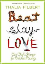 Beat Slay Love : One Chef's Hunger for Delicious Revenge by Taffy Cannon,...
