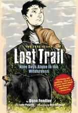 Lost Trail: Nine Days Alone in the Wilderness: By Fendler, Donn