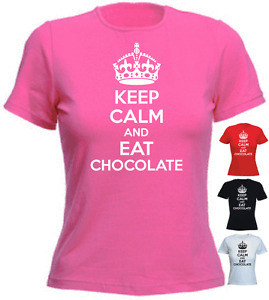 KEEP CALM AND EAT CHOCOLATE Gift Present New Ladies T-shirt