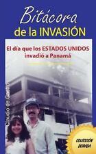 Testimonios de la Historia: BITÁCORA de la INVASIÓN : El día Que Estado...