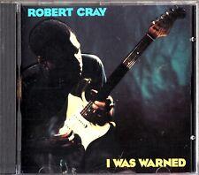 ROBERT CRAY- I Was Warned CD (1992 Blues Guitar Album)