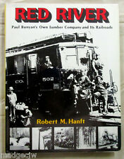 Red River Paul Bunyan's Own Lumber Company and its Railroads HANFT Hardcover/DJ