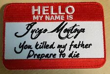 Hello My Name Is Inigo Montoya YOU KILLED MY FATHER Morale patch QUALITY red 215