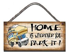 SHABBY CHIC FUNNY SIGN HOME IS WHEREVER YOU PARK IT MOTOR HOME  PRESENT GIFT 22