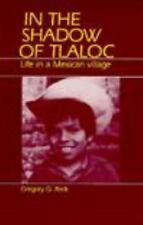 In the Shadow of Tlaloc : Life in a Mexican Village by Gregory C. Reck (1986,...