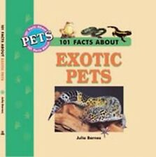 101 Facts About Exotic Pets - Very Good Book Barnes, Julia