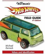 Hot Wheels Field Guide : Values and Identification by Michael Zarnock (2012,...
