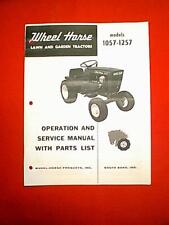 WHEEL HORSE TRACTOR MODELS 1057 & 1257 OWNER'S WITH PARTS MANUAL |