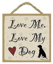"Love me Love My Dog Sign Plaque 5""x5"" easel back pet gift dog puppy"