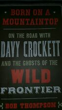 BORN on A  Mountain Top by Bob Thompson DAVY CROCKETT and more!