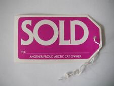 "Vintage NOS Arctic Cat Dealer ""SOLD To Another Proud Arctic Cat Owner"" Tag"